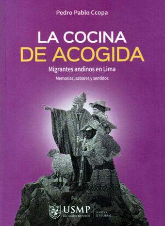 """""""La Cocina de Acogida. Migrantes andinos en Lima, Memorias, sabores y sentidos"""""""